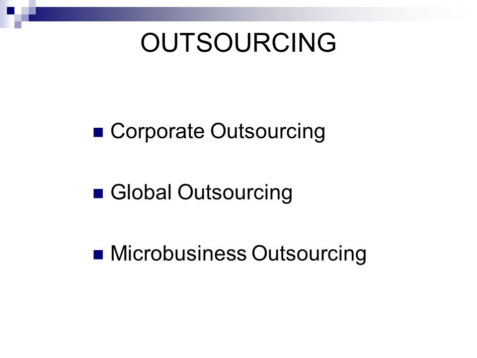 OUTSOURCING Corporate Outsourcing Global Outsourcing