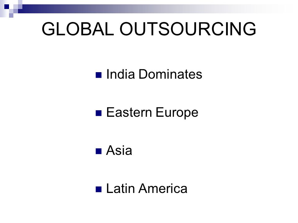GLOBAL OUTSOURCING India Dominates Eastern Europe Asia Latin America