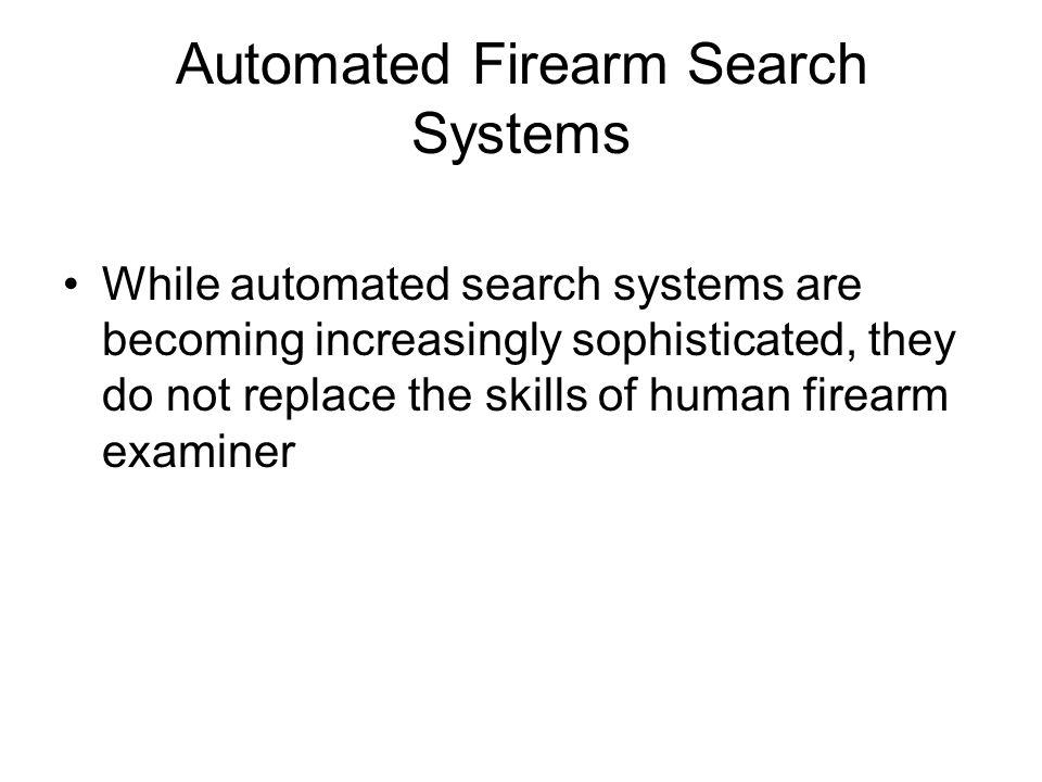 Automated Firearm Search Systems