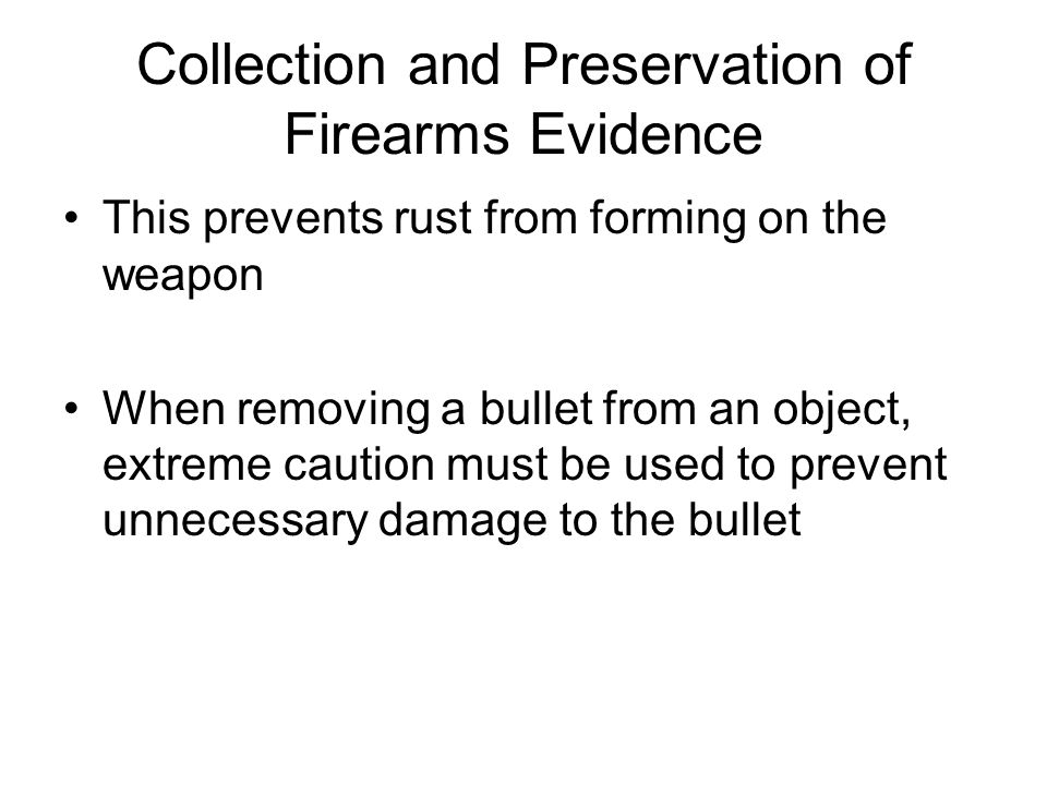 Collection and Preservation of Firearms Evidence