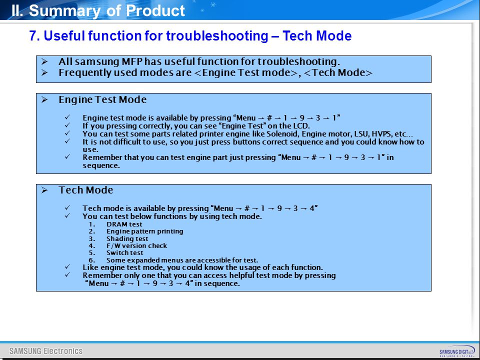 II. Summary of Product 7. Useful function for troubleshooting – Tech Mode. All samsung MFP has useful function for troubleshooting.