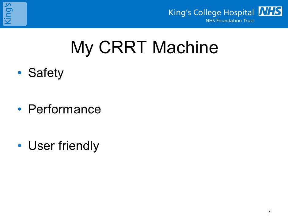 Ideal CRRT machine Inexpensive User Friendly