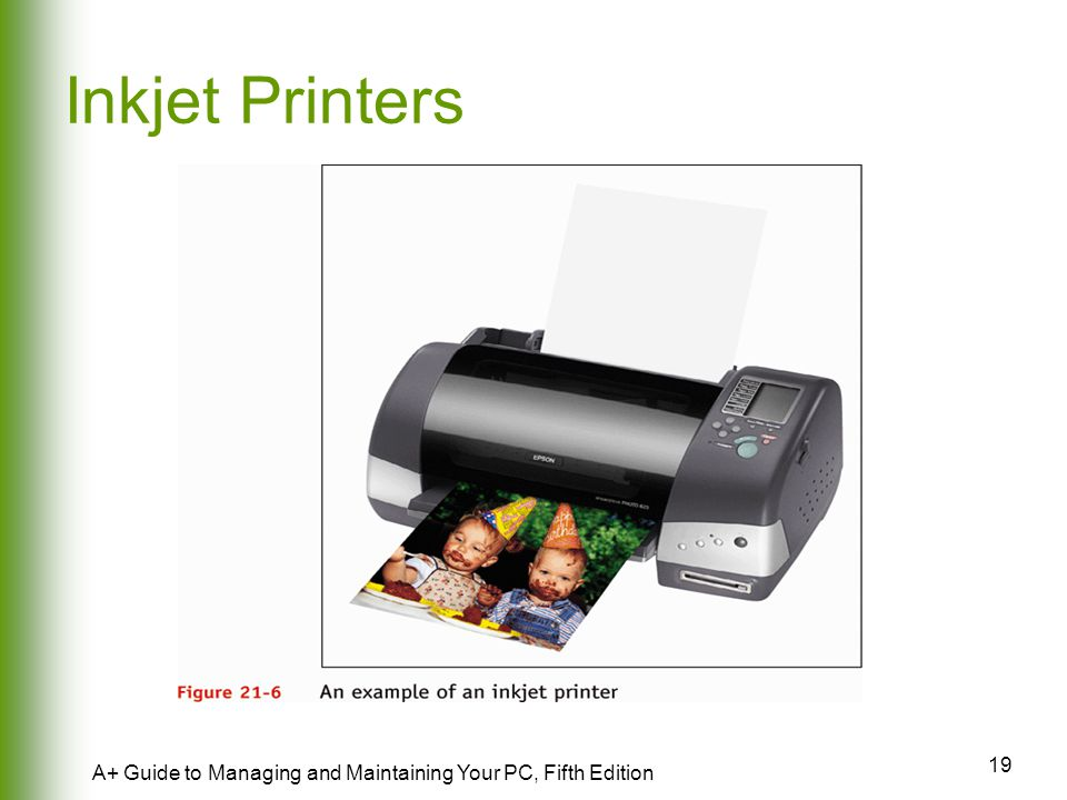 Inkjet Printers A+ Guide to Managing and Maintaining Your PC, Fifth Edition