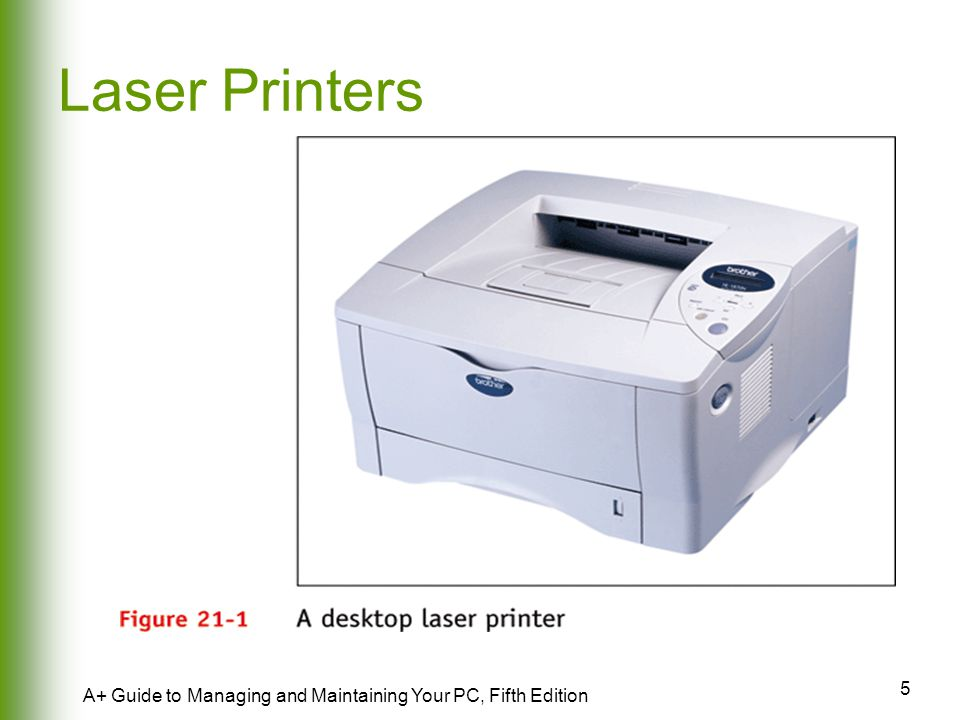 Laser Printers A+ Guide to Managing and Maintaining Your PC, Fifth Edition