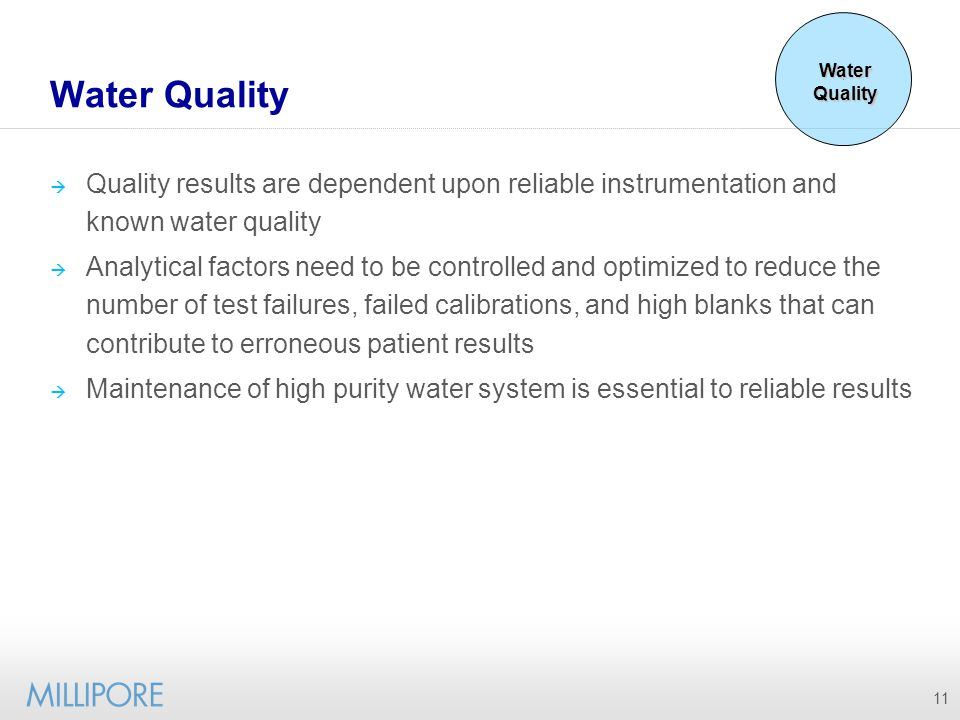 Water Quality Water Quality. Quality results are dependent upon reliable instrumentation and known water quality.