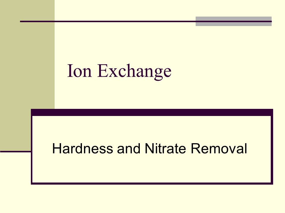 Hardness and Nitrate Removal