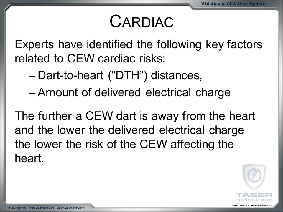 Cardiac Experts have identified the following key factors related to CEW cardiac risks: Dart-to-heart ( DTH ) distances,