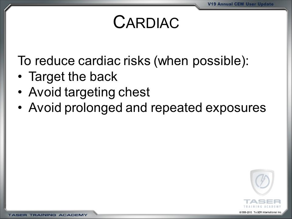 Cardiac To reduce cardiac risks (when possible): Target the back