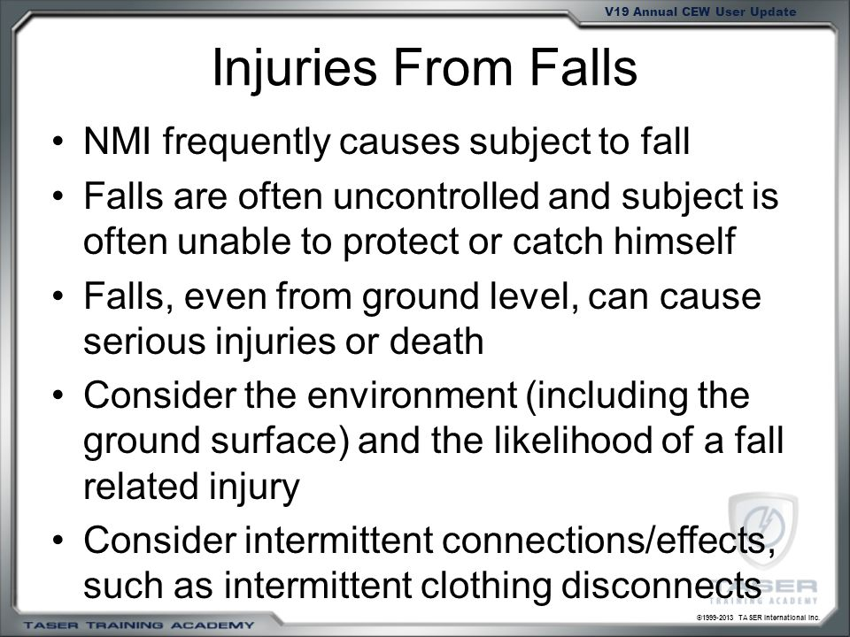 Injuries From Falls NMI frequently causes subject to fall