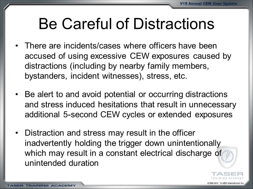 Be Careful of Distractions