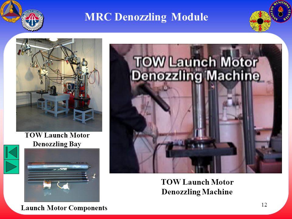 MRC Denozzling Module TOW Launch Motor Denozzling Machine