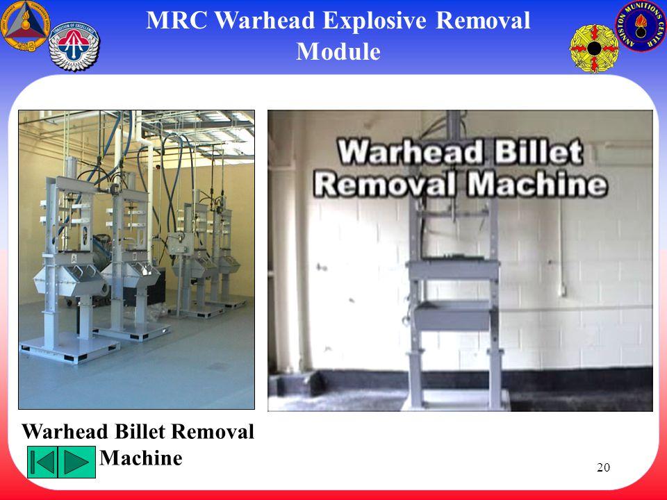MRC Warhead Explosive Removal Module Warhead Billet Removal