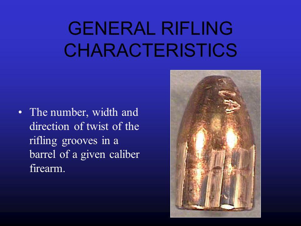 GENERAL RIFLING CHARACTERISTICS
