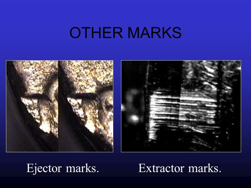 OTHER MARKS Ejector marks. Extractor marks.