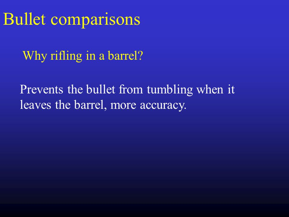 Bullet comparisons Why rifling in a barrel