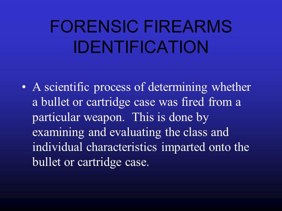 FORENSIC FIREARMS IDENTIFICATION