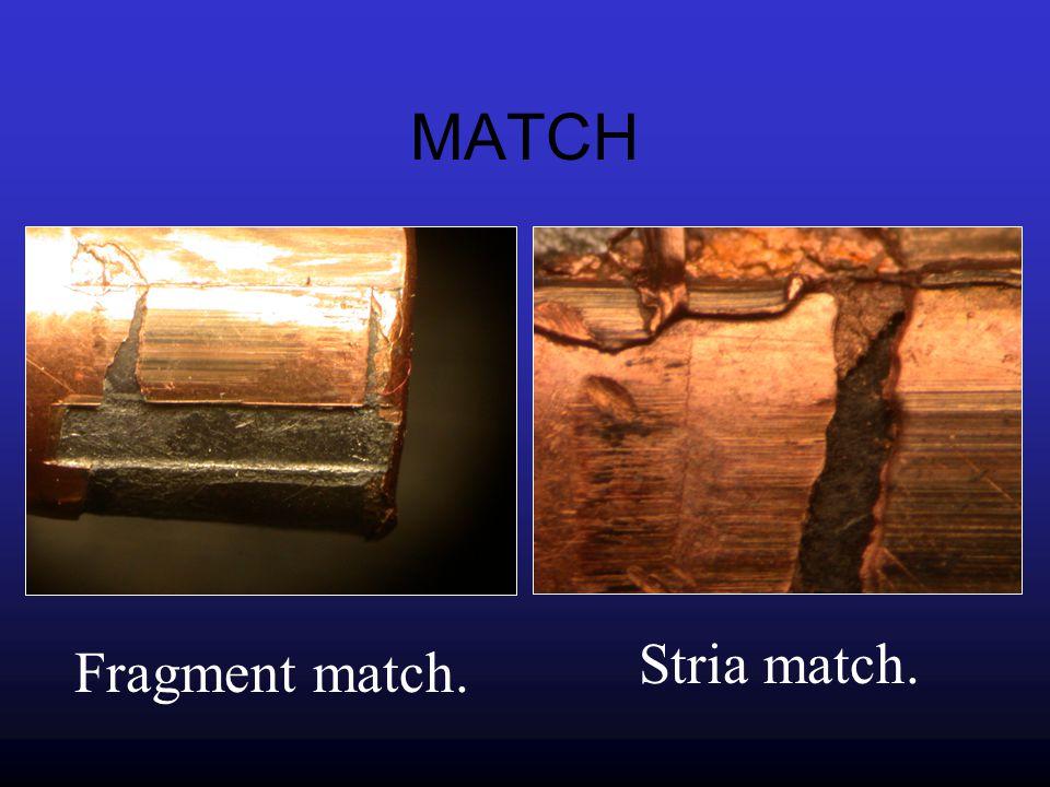 MATCH Stria match. Fragment match.