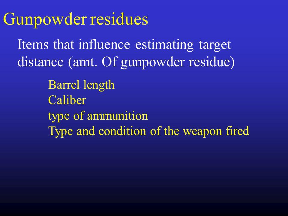 Gunpowder residues Items that influence estimating target distance (amt. Of gunpowder residue) Barrel length.