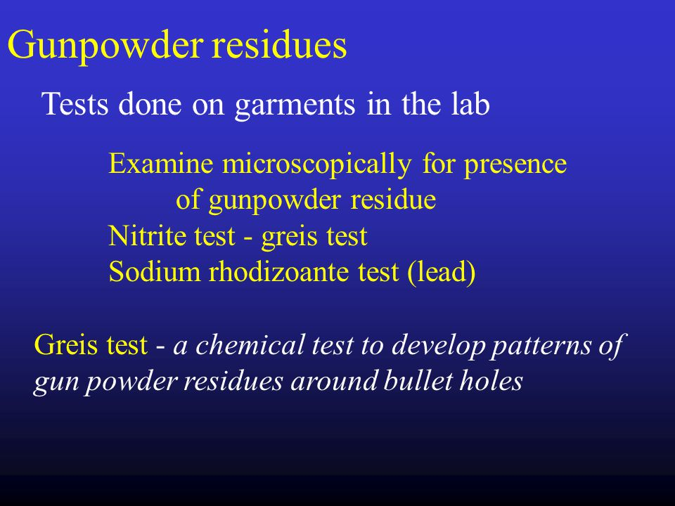 Gunpowder residues Tests done on garments in the lab