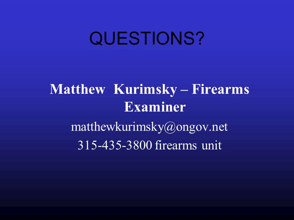 Matthew Kurimsky – Firearms Examiner