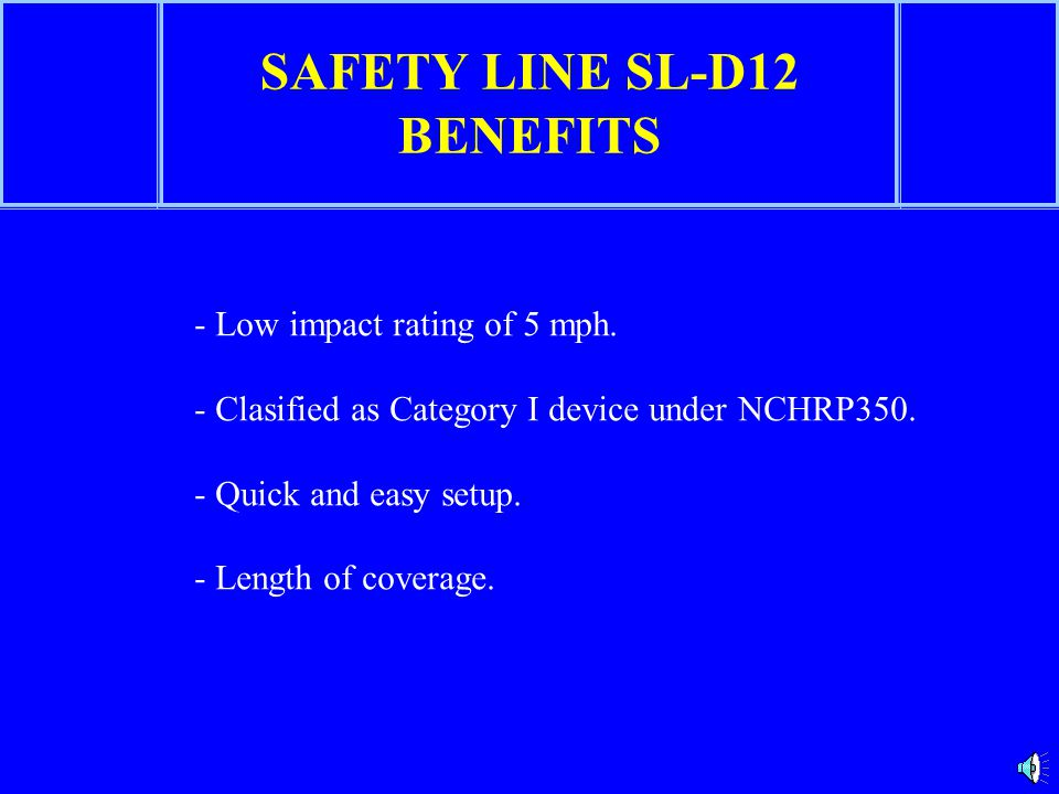 SAFETY LINE SL-D12 BENEFITS