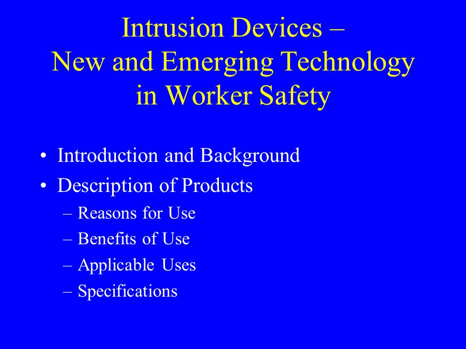 Intrusion Devices – New and Emerging Technology in Worker Safety