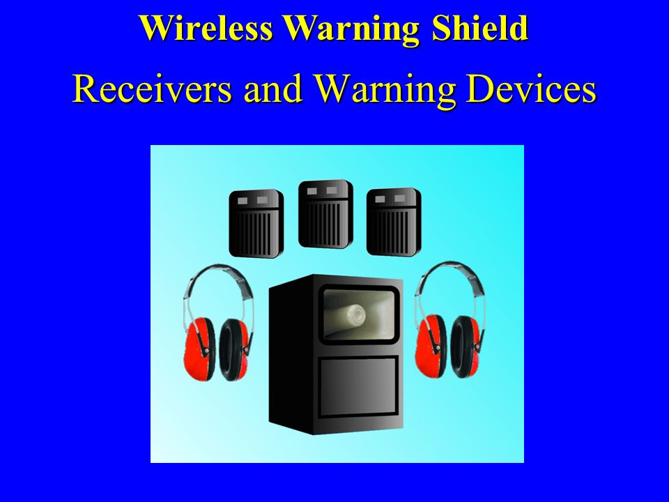Receivers and Warning Devices