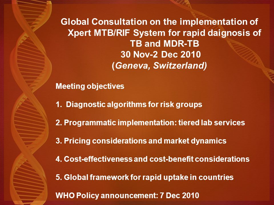 Global Consultation on the implementation of Xpert MTB/RIF System for rapid daignosis of TB and MDR-TB