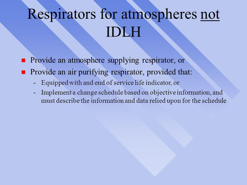Respirators for atmospheres not IDLH