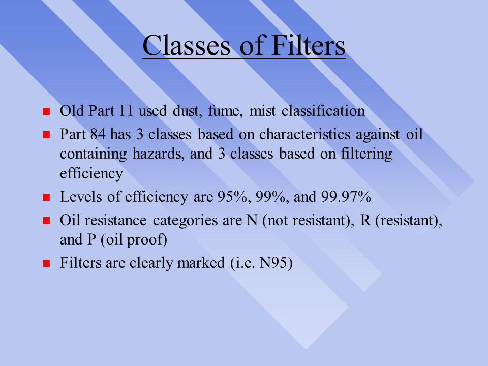 Classes of Filters Old Part 11 used dust, fume, mist classification