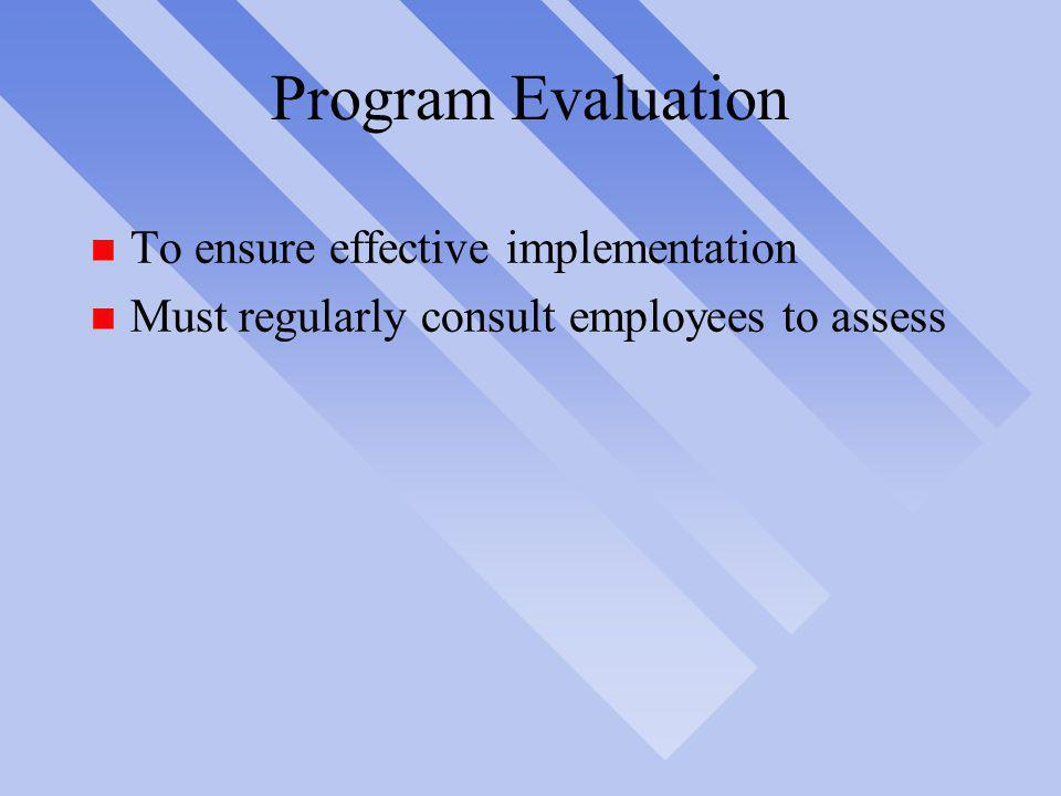 Program Evaluation To ensure effective implementation