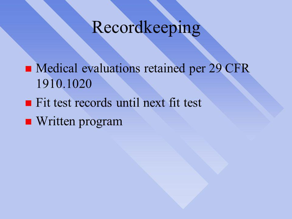 Recordkeeping Medical evaluations retained per 29 CFR
