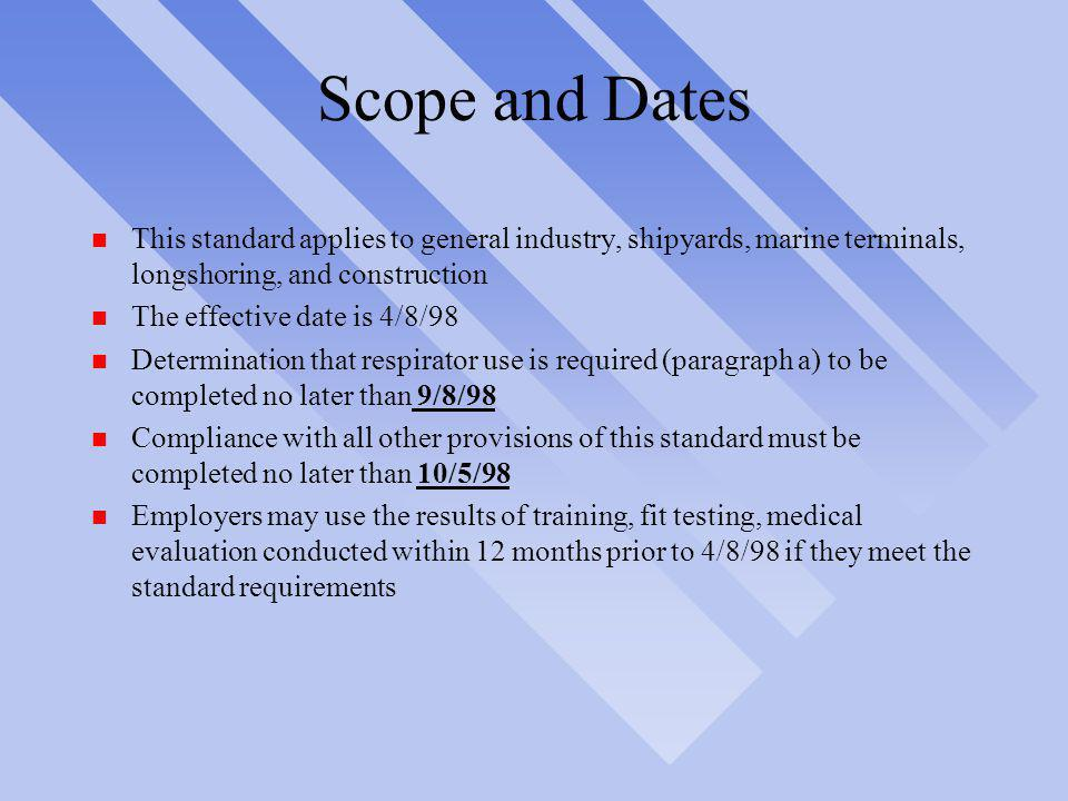 Scope and Dates This standard applies to general industry, shipyards, marine terminals, longshoring, and construction.