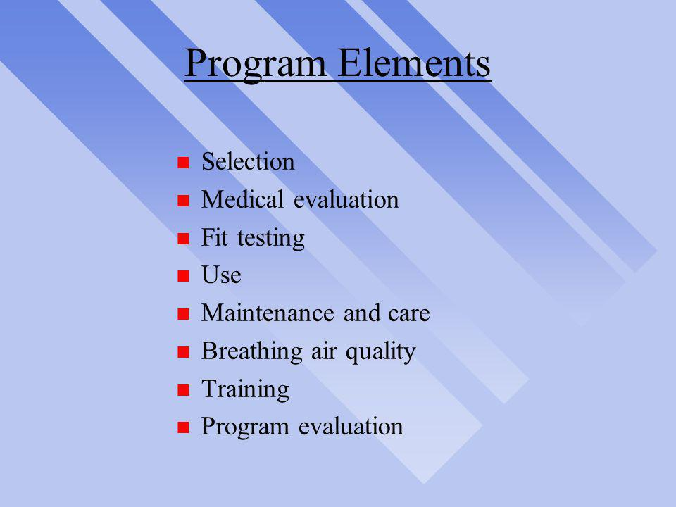 Program Elements Selection Medical evaluation Fit testing Use