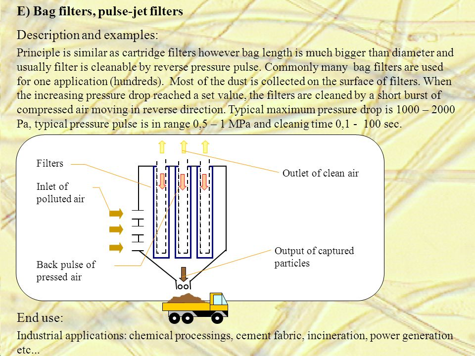 E) Bag filters, pulse-jet filters Description and examples:
