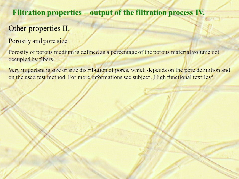 Filtration properties – output of the filtration process IV.