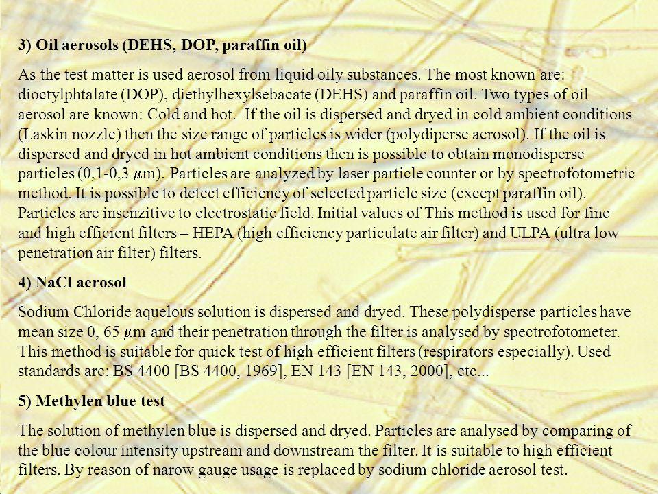 3) Oil aerosols (DEHS, DOP, paraffin oil)