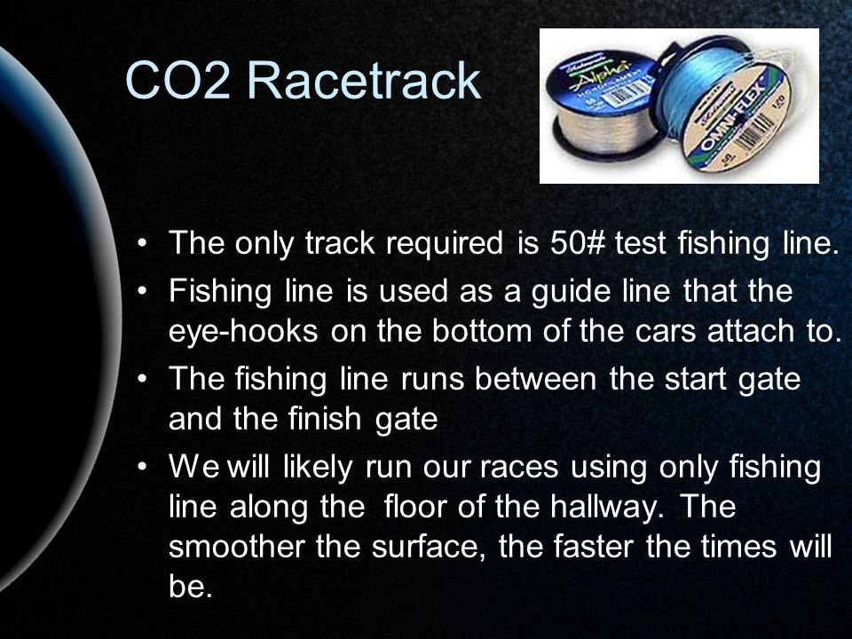 CO2 Racetrack The only track required is 50# test fishing line.