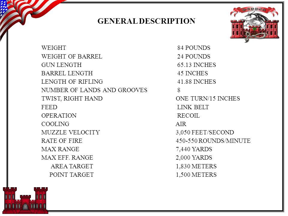 GENERAL DESCRIPTION THE BROWNING MACHINE GUN CALIBER .50; M2 IS A BELT