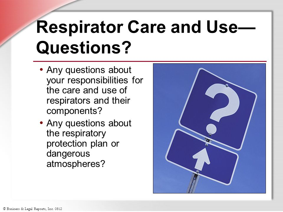 Respirator Care and Use— Questions