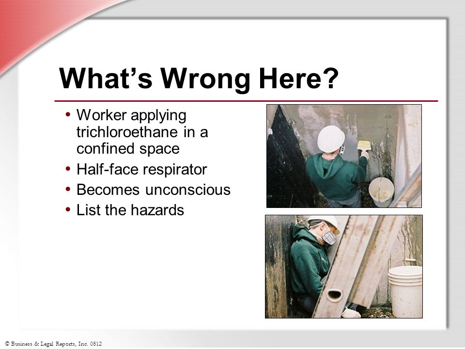 What's Wrong Here Worker applying trichloroethane in a confined space
