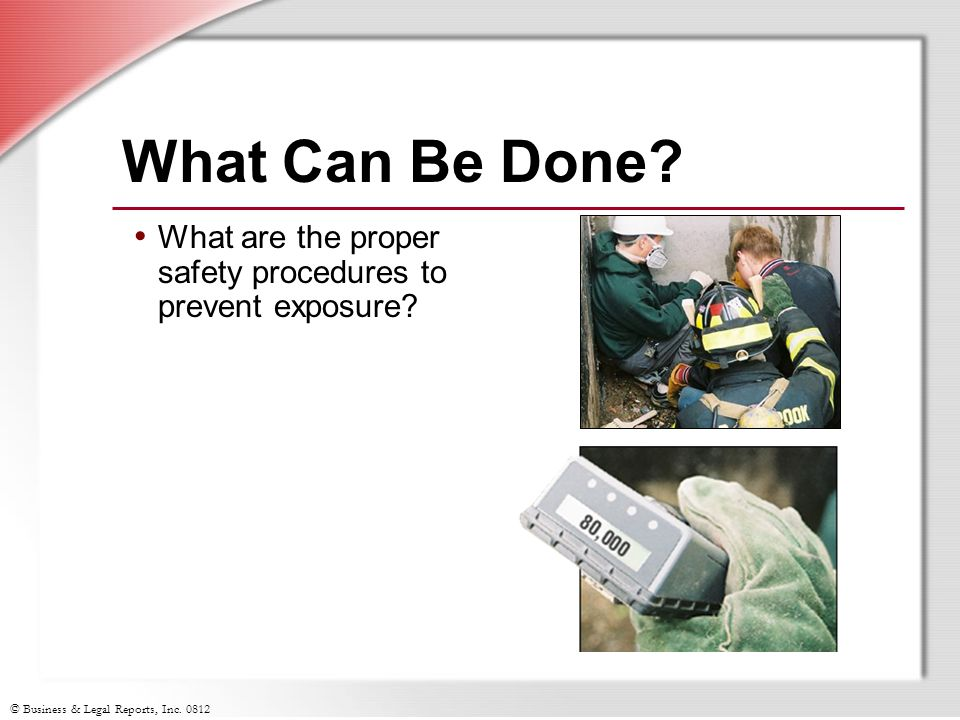 What Can Be Done What are the proper safety procedures to prevent exposure Slide Show Notes.