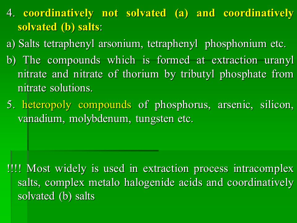 4. coordinatively not solvated (a) and coordinatively solvated (b) salts: