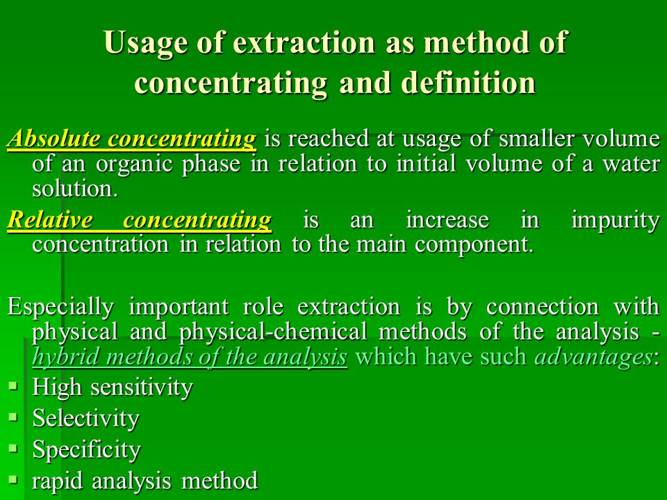 Usage of extraction as method of concentrating and definition