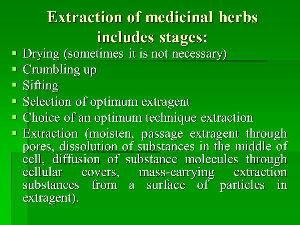 Extraction of medicinal herbs includes stages: