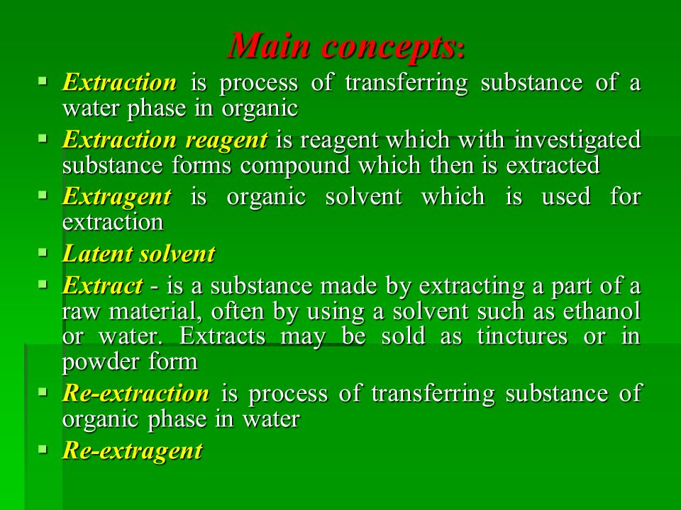 Main concepts: Extraction is process of transferring substance of a water phase in organic.