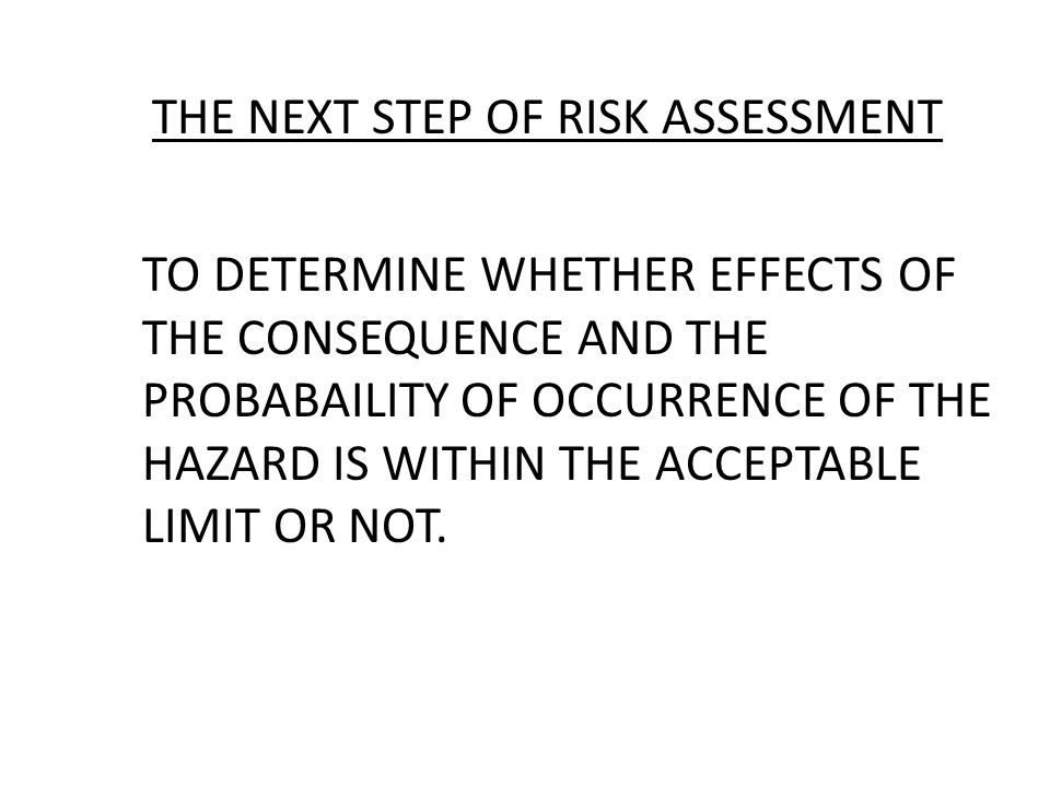 THE NEXT STEP OF RISK ASSESSMENT