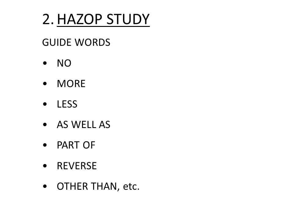 HAZOP STUDY GUIDE WORDS NO MORE LESS AS WELL AS PART OF REVERSE