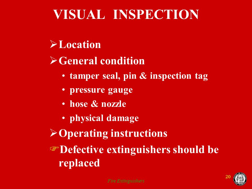 VISUAL INSPECTION Location General condition Operating instructions