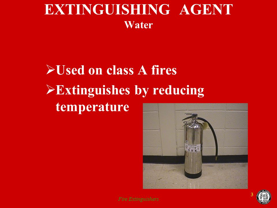 EXTINGUISHING AGENT Water